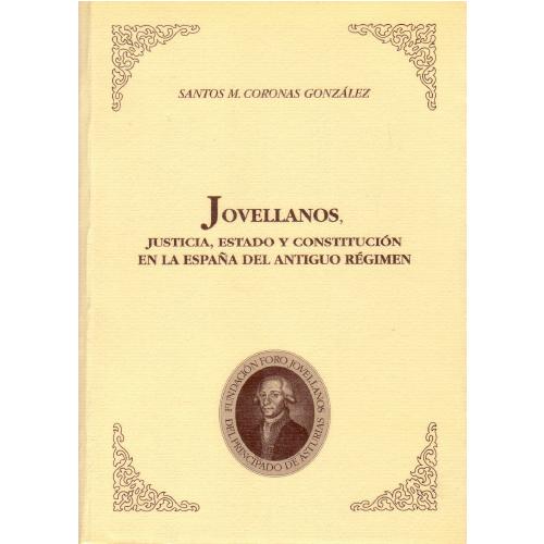 Jovellanos, justicia, estado y constitución en la España del Antiguo Régimen