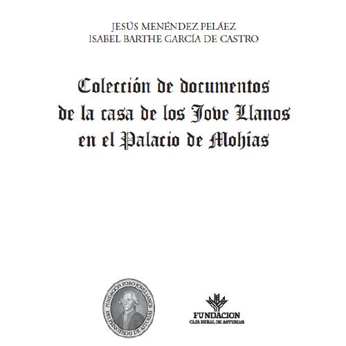 Colección de documentos de la Casa de los Jove Llanos en el Palacio de Mohías