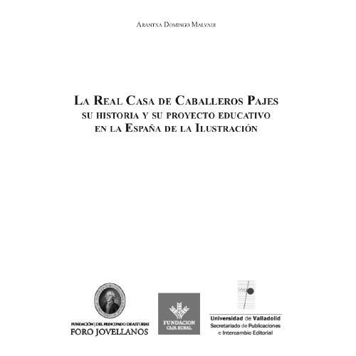 La Real Casa de Caballeros Pajes. Su historia y su proyecto educativo en la España de la Ilustración