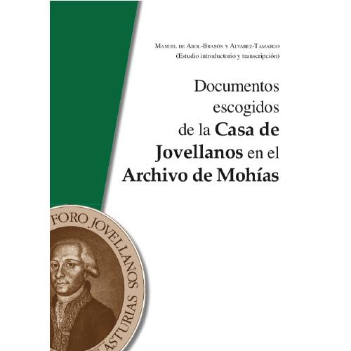 Documentos escogidos de la Casa de Jovellanos en el Archivo de Mohías