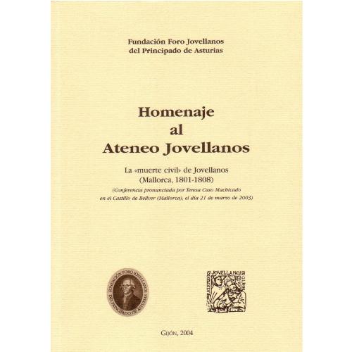 """Homenaje al Ateneo Jovellanos. """"La muerte """"civil"""" de Jovellanos. Mallorca, 1801-1808)"""""""