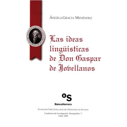 Las ideas lingüísticas de Don Gaspar de Jovellanos