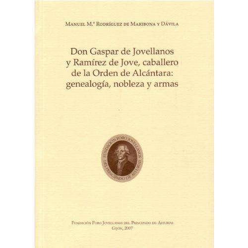 Don Gaspar de Jovellanos y Ramírez de Jove, caballero de la Orden de Alcántara: genealogía, nobleza y armas