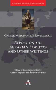'Informe sobre la Ley Agraria' (1795) y otros escritos